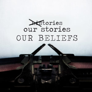 We have stories before we have beliefs