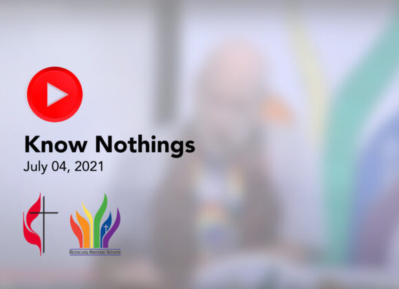 Click Here for July 4, 2021 Sermon: Know Nothings